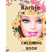 BARBIE COLORING BOOK: BARBIE COLORING BOOK For All Ages With Exclusives Images