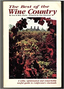 The best of the wine country: A witty, opinionated, and remarkably useful guide to California's vinelands