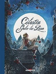 Célestin Gobe-la-Lune par Wilfrid Lupano