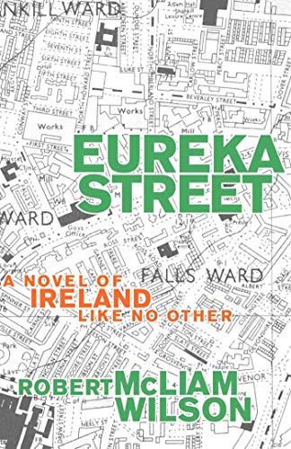 Eureka Street: A Novel of Ireland Like No Other