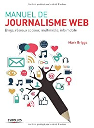 Manuel de journalisme web par Mark Briggs