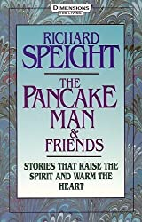 The Pancake Man & Friends: Stories That Raise the Spirit and Warm the Heart