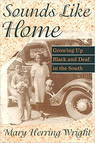 93ede4716 Sounds Like Home: Growing Up Black and Deaf in the South: Mary Herring  Wright: 9781563680809: Amazon.com: Books