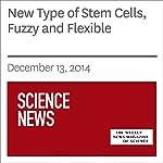 New Type of Stem Cells, Fuzzy and Flexible | Rachel Ehrenberg