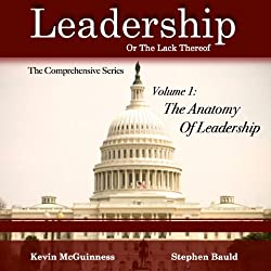The Anatomy of Leadership, Volume 1