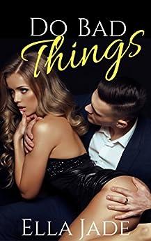 Do Bad Things by [Jade, Ella]