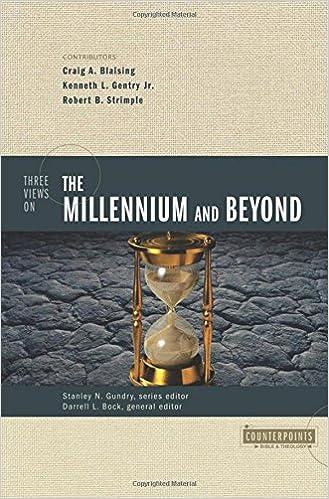 Three Views On The Millennium And Beyond Darrell L Bock Stanley N Gundry Kenneth L Gentry Jr Robert B Strimple Craig A Blaising 9780310201434