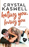 Hating You, Loving You (Inked Hearts) (Volume 4)