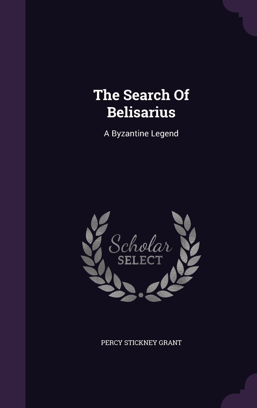 Download The Search Of Belisarius: A Byzantine Legend PDF
