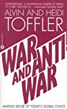 War and Anti-War: Making Sense of Today's Global Chaos by Alvin Toffler, Heidi Adelaide Toffler Picture