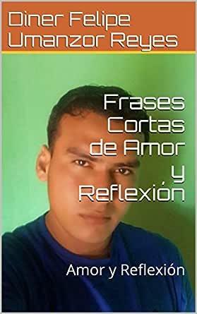 Frases Cortas De Amor Y Reflexión Amor Y Reflexión Ebook