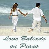 Love Ballads on Piano