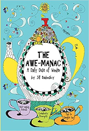 f83e71998 The Awe-manac: A Daily Dose of Wonder: Jill Badonsky: 9780762431250:  Amazon.com: Books