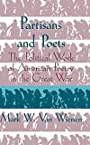 img - for Partisans and Poets: The Political Work of American Poetry in the Great War (Cambridge Studies in American Literature and Culture) by Mark W. van Wienen (1997-02-13) book / textbook / text book