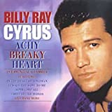 Achy Breaky Heart -  Billy Ray Cyrus