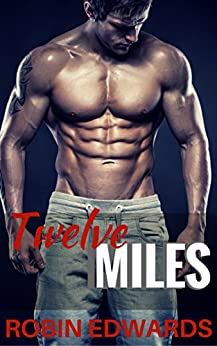 Twelve Miles (Serendipity Book 1) by [Edwards, Robin]
