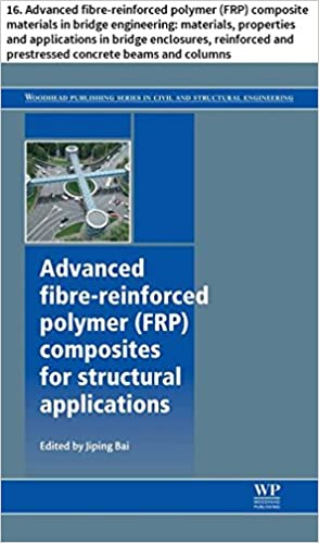 Read Advanced fibre-reinforced polymer (FRP) composites for structural applications: 16. Advanced fibre-reinforced polymer (FRP) composite materials in bridge ... Series in Civil and Structural Engineering) PDF, azw (Kindle)