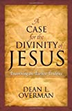 img - for A Case for the Divinity of Jesus: Examining the Earliest Evidence Hardcover - October 28, 2009 book / textbook / text book