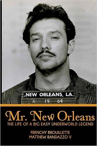 cb4fd9a8318e Mr. New Orleans  The Life of a Big Easy Underworld Legend  Matthew Randazzo  V