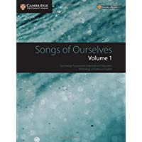 Songs of Ourselves: Volume 1: Cambridge Assessment International Education Anthology of Poetry in English (Cambridge International Examinations)