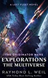The Originator Wars Explorations: The Multiverse: A Lost Fleet Novel