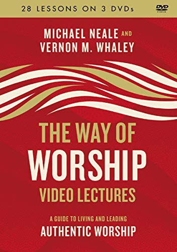The Way of Worship Video Lectures: A Guide to Living and Leading Authentic Worship ()