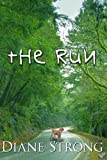 The Run (Short Story, Suspense and Running) (Running Suspense Collection Book 1)