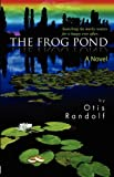 The Frog Pond, Otis Randolf, 0982447574