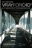 Vray for C4D® : The Architects Renderbook, Sondermann, Horst, 3709112109