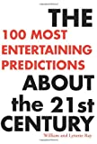 The 100 Most Entertaining Predictions about the 21st Century, William Ray and Lynette Ray, 0595145612