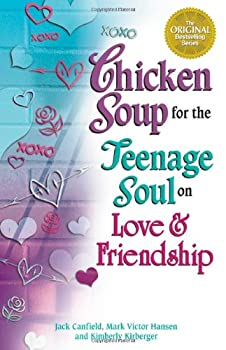 Chicken Soup for the Teenage Soul on Love & Friendship 0757300227 Book Cover