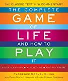 The Complete Game of Life and How to Play It: The Classic Text with Commentary, Study Questions, Action Items, and Much Mor