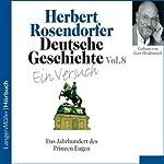 Deutsche Geschichte - Ein Versuch (Vol. 8) | Herbert Rosendorfer