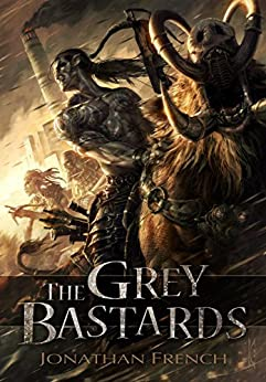 The Grey Bastards by [French, Jonathan]