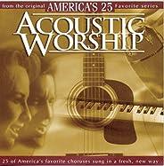 Acoustic Worship: 25 Favorite Praise & Wor