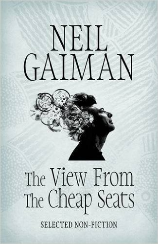 Read Online The View from the Cheap Seats Paperback – 20 Jun 2016 by Neil Gaiman (Author) ebook