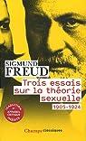 Trois essais sur la théorie sexuelle 1905-1924 par Freud