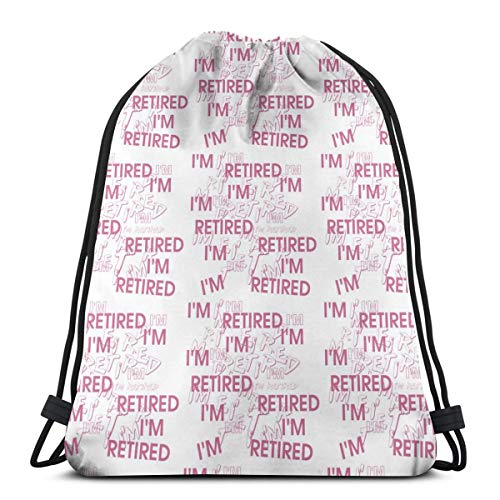 I'm Retired Retirement Partie Drawstring Bag Backpack Travel Gymsack Drawstring Backpack Sackpack