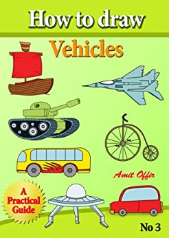 How to Draw Vehicles (how to draw cartoon characters Book 3) by [offir, amit]