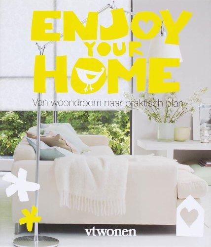 Enjoy your home/druk 1: van woondroom naar praktisch plan (VT Wonen)