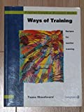 Ways of Training: Recipes for Teacher Training (Pilgrims Longman Resource Books)