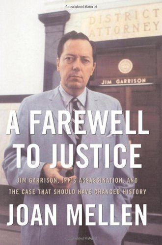 Download A Farewell to Justice: Jim Garrison, JFK's Assassination, and the Case That Should Have Changed History PDF