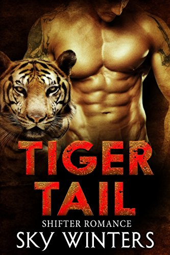 Tiger Tail - A Tiger Shifter Romance: (BBW Shifter Baby Romance) (New Adult Paranormal Romance Short Stories) by [Winters, Sky]