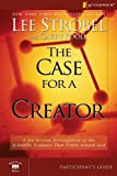 The Case for a Creator, Lee Strobel and Garry Poole, 0310282853