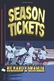 Season Tickets, Richard E. Graglia, 1419649280