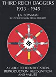 Third Reich Daggers, 1933-45, J. A. Bowman, 1884849008