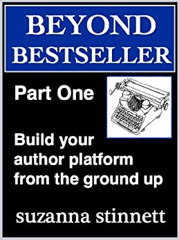 Beyond Bestseller Part One: Building your author platform from the ground up with your own series on Kindle by [Stinnett, Suzanna]