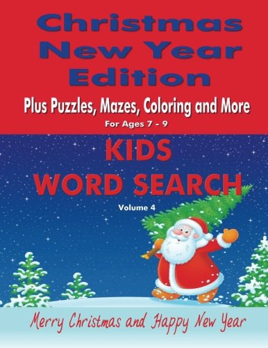 Kids Word Search Vol 4 Christmas New Year Edition: Plus Puzzles, Mazes, Coloring and More