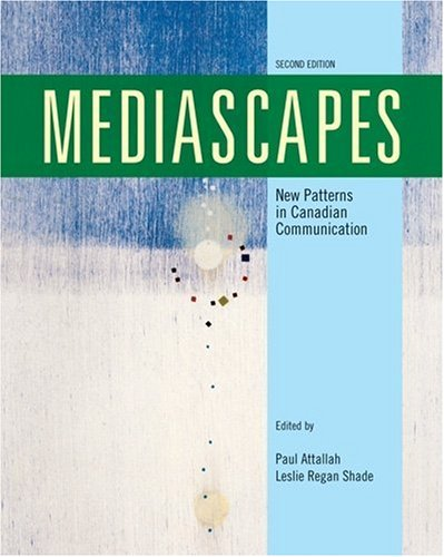 Mediascapes: New Patterns in Canadian Communications