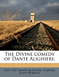 The Divine Comedy of Dante Alighieri;, Dante Alighieri and Charles Eliot Norton, 1171690614